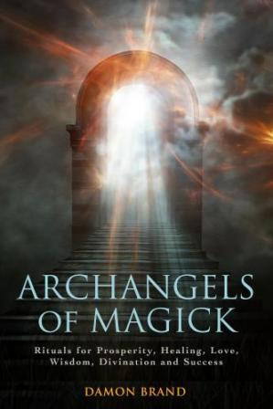 Book cover Archangels of Magick: Rituals for Prosperity, Healing, Love, Wisdom, Divination and Success