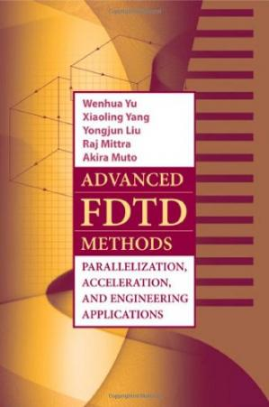 书籍封面 Advanced FDTD Method: Parallelization, Acceleration, and Engineering Applications (Artech House Electromagnetic Analysis)