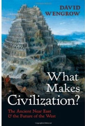 पुस्तक कवर What Makes Civilization?: The Ancient Near East and the Future of the West