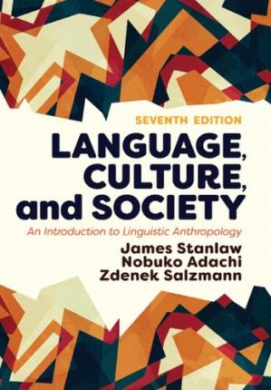 Book cover Language, Culture, and Society: An Introduction to Linguistic Anthropology