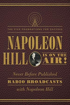 Portada del libro Napoleon Hill Is on the Air!: The Five Foundations for Success