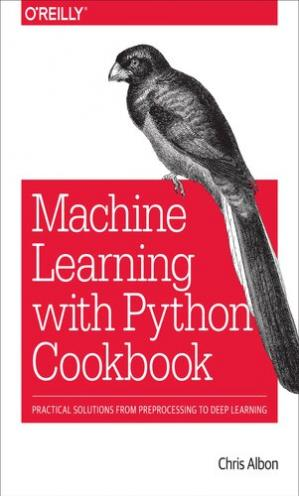 Book cover Machine Learning with Python Cookbook