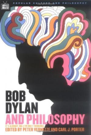 Book cover Bob Dylan and Philosophy: It's Alright Ma (I'm Only Thinking)