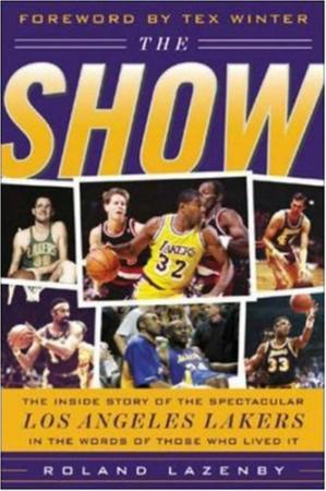 Book cover The Show: The Inside Story of the Spectacular Los Angeles Lakers In The Words of Those Who Lived It