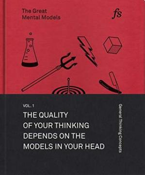 Book cover The Great Mental Models: General Thinking Concepts