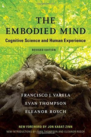 书籍封面 The Embodied Mind: Cognitive Science and Human Experience