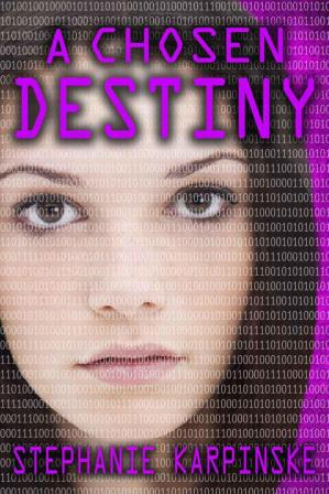 Book cover A Chosen Destiny (The Samantha Project Series #3)