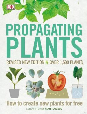 Book cover Propagating Plants: How to Create New Plants for Free