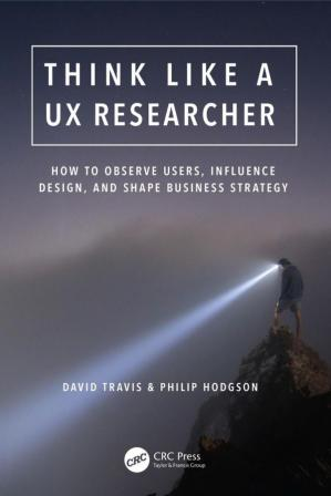 Book cover Think Like a UX Researcher: How to Observe Users, Influence Design, and Shape Business Strategy