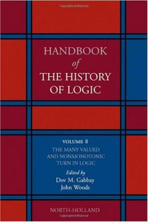 Okładka książki Handbook of the History of Logic. Volume 08: The Many Valued and Nonmonotonic Turn in Logic