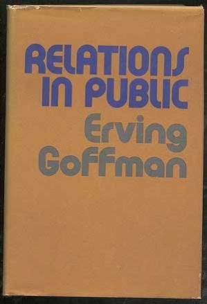 Book cover Relations in Public: Microstudies of the Public Order