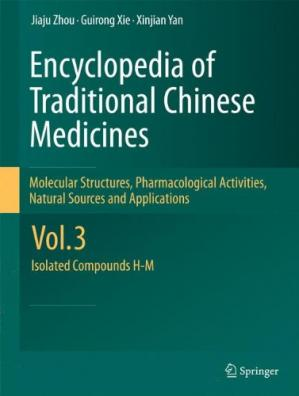Book cover Encyclopedia of Traditional Chinese Medicines - Molecular Structures, Pharmacological Activities, Natural Sources and Applications: Vol. 3: Isolated Compounds H-M