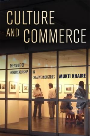 Book cover Culture and commerce : the value of entrepreneurship in creative industries