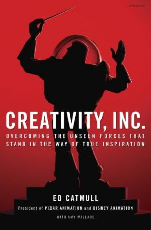 Book cover Creativity, Inc.: Overcoming the Unseen Forces That Stand in the Way of True Inspiration