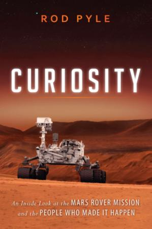 Okładka książki Curiosity: An Inside Look at the Mars Rover Mission and the People Who Made It Happen