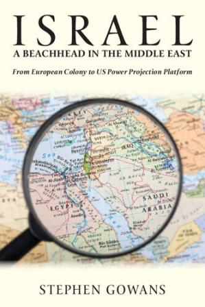 Couverture du livre Israel, a Beachhead in the Middle East: From European Colony to Us Power Projection Platform
