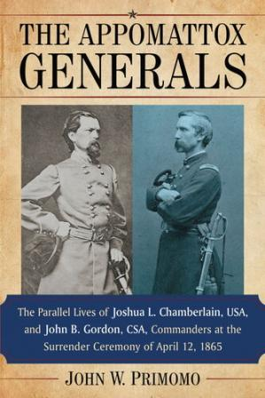 Обкладинка книги The Appomattox Generals: The Parallel Lives of Joshua L. Chamberlain, USA, and John B. Gordon, CSA, Commanders at the Surrender Ceremony of April 12, 1865