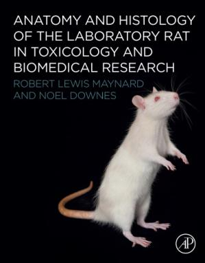 Book cover Anatomy and Histology of the Laboratory Rat in Toxicology and Biomedical Research