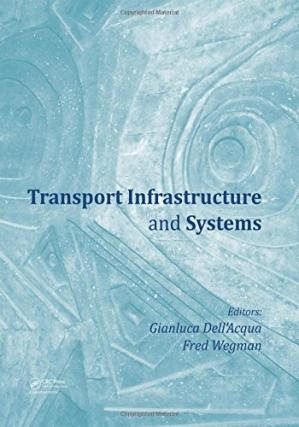 Book cover Transport infrastructure and systems : proceedings of the AIIT International Congress on Transport Infrastructure and Systems (TIS 2017), Rome, Italy, 10-12 April 2017