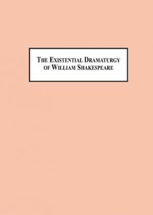 Sampul buku The Existential Dramaturgy of William Shakespeare: Character Created Through Crisis