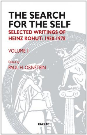 Book cover The Search for the Self, Volume 1: Selected Writings of Heinz Kohut, 1950-1978 volume 1