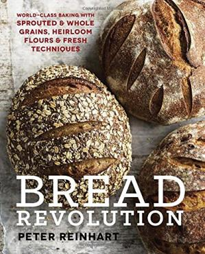 Обкладинка книги Bread Revolution: World-Class Baking with Sprouted and Whole Grains, Heirloom Flours, and Fresh Techniques