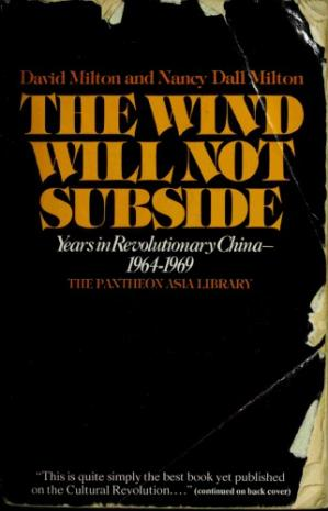 Okładka książki The Wind Will Not Subside: Years in Revolutionary China—1964-1969