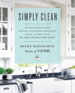 Book cover Simply Clean: The Proven Method for Keeping Your Home Organized, Clean, and Beautiful in Just 10 Minutes a Day