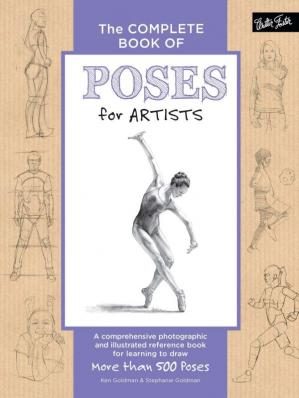 Обложка книги The Complete Book of Poses for Artists: A Comprehensive Photographic and Illustrated Reference Book for Learning to Draw More Than 500 Poses