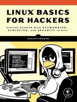 表紙 Linux Basics for Hackers: Getting Started with Networking, Scripting, and Security in Kali