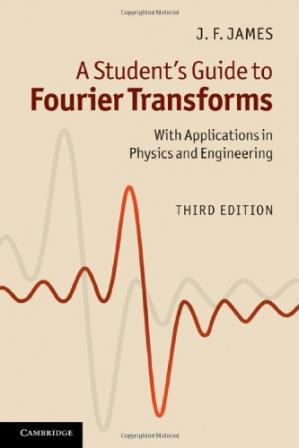 Sampul buku A Student's Guide to Fourier Transforms: With Applications in Physics and Engineering, Third edition