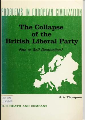 Book cover The Collapse of the British Liberal Party  :  Fate or Self-Destruction ?