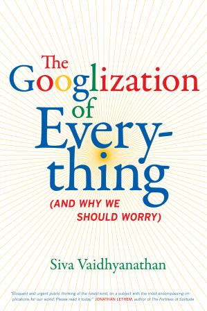 Buchdeckel The Googlization of everything (and why we should worry)