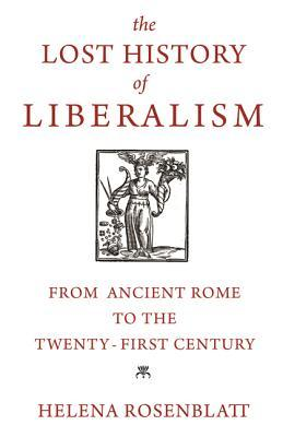 Book cover The Lost History of Liberalism: From Ancient Rome to the Twenty-First Century