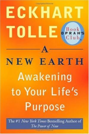 Sampul buku A New Earth: Awakening to Your Life's Purpose (Oprah's Book Club, Selection 61)