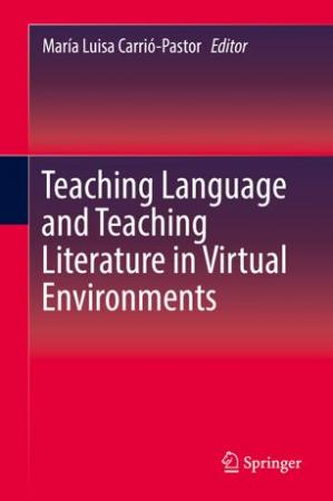 Book cover Teaching Language and Teaching Literature in Virtual Environments