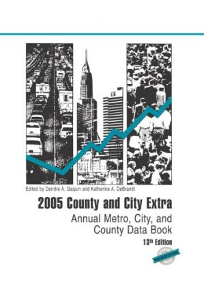 Book cover 2005 County and City Extra: Annual Metro, City, and County Data Book