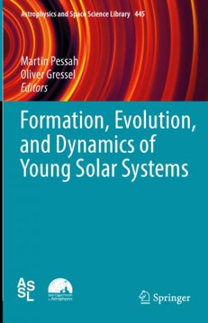 Book cover Formation, Evolution, and Dynamics of Young Solar Systems