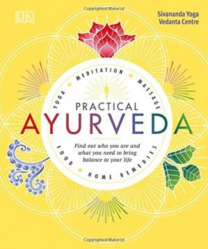 Обкладинка книги Practical Ayurveda: Find Out Who You Are and What You Need to Bring Balance to Your Life
