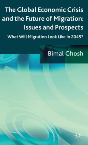 Book cover The Global Economic Crisis and the Future of Migration: Issues and Prospects: What will migration look like in 2045?