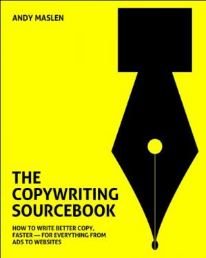 Portada del libro The Copywriting Sourcebook: How to write better copy, faster - for everything from ads to websites