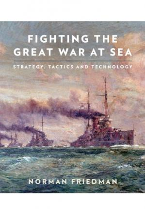 Copertina Fighting the great war at sea : strategy, tactics and technology