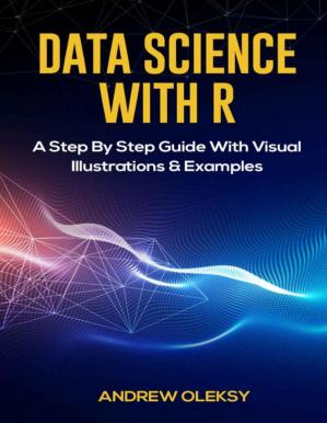 Book cover Data Science with R A Step By Step Guide With Visual Illustrations and Examples