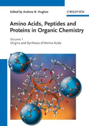 Обложка книги Amino Acids, Peptides and Proteins in Organic Chemistry 1: Origins and Synthesis of Amino Acids (Amino Acids, Peptides and Proteins in Organic Chemistry  (VCH))