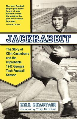 Book cover Jackrabbit: The Story of Clint Castleberry and the Improbable 1942 Georgia Tech Football Season