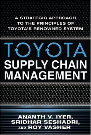 Book cover Toyota Supply Chain Management: A Strategic Approach to Toyota's Renowned System