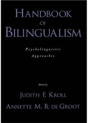 Book cover Handbook of Bilingualism: Psycholinguistic Approaches