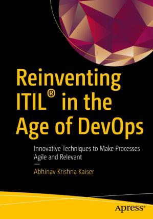 Okładka książki Reinventing ITIL® in the Age of DevOps: Innovative Techniques to Make Processes Agile and Relevant