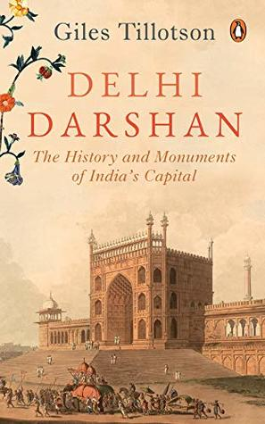 Book cover Delhi Darshan: The History and Monuments of India's Capital