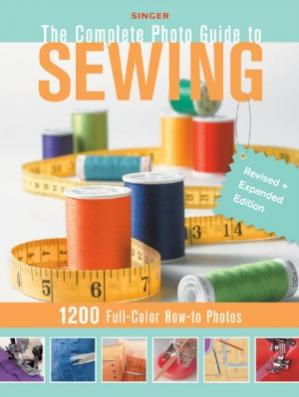 A capa do livro Singer Complete Photo Guide to Sewing - Revised + Expanded Edition  1200 Full-Color How-To Photos